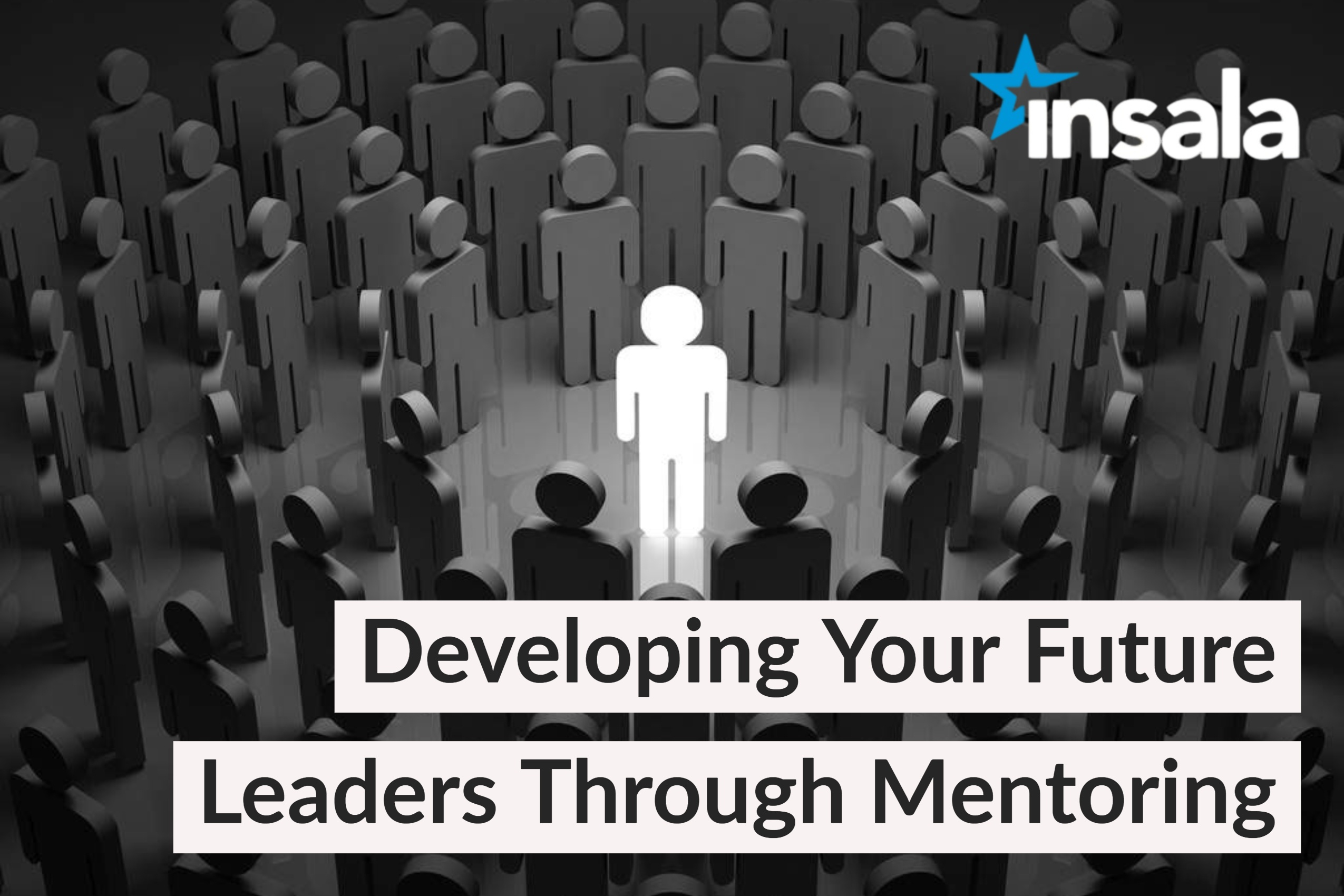 Developing your future leaders through mentoring