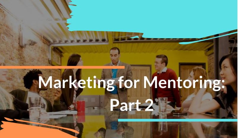 Marketing during your mentoring program